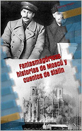 Fantasmagóricas historias de Moscú y cuentos de Stalin por Carmen Marín