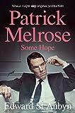 Some Hope (The Patrick Melrose Novels Book 3)
