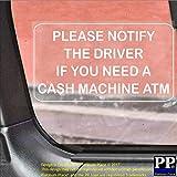 1x Veuillez Informent pilote SI vous avez besoin d'une Cash machine Atm-white on Clear externe Taxi, Mini, Cab, DE L'Argent, banque, machine, point, achats, Magasins, autocollant, avis, DE signer, Avertir
