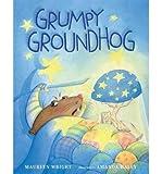By Wright, Maureen [ Grumpy Groundhog - Street Smart ] [ GRUMPY GROUNDHOG - STREET SMART ] Jan - 2014 { Hardcover }