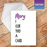 personalisierbar Funny I Got You A Karte Spoof Grußkarte–Texten für jede Gelegenheit oder Event–Geburtstag/Weihnachten/Hochzeit/Jahrestag/Verlobung/Vatertag/Muttertag