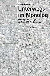 Unterwegs im Monolog: Poetologische Konzeptionen in der Prosa Wilhelm Genazinos (Epistemata - Würzburger wissenschaftliche Schriften. Reihe Literaturwissenschaft) by Jonas Fansa (2007-11-15)