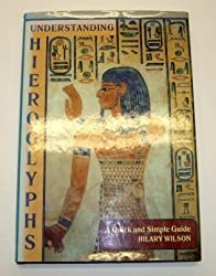 Understanding Hieroglyphs: A Quick and Simple Guide by Hilary Wilson (1993-11-26)