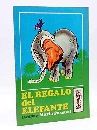CUENTOS JILGUERO 9. El Regalo Del Elefante. Toray. El Regalo Del Elefante