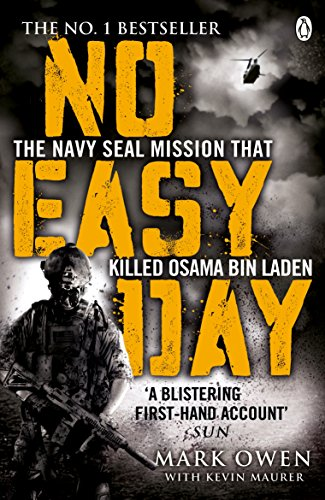 No Easy Day: The Only First-hand Account of the Navy Seal Mission that Killed Osama bin Laden