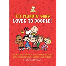The Peanuts Gang Loves to Doodle: Create and Complete Full-Color Pictures with Charlie Brown, Snoopy, and Friends by Running Press (2013-09-10)