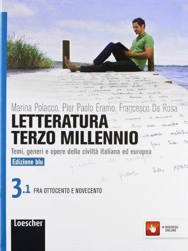 Letteratura terzo millennio. temi, generi e opere della civiltà italiana ed europea. ediz. blu. per le scuole superiori. con espansione online: 3
