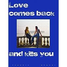 Love comes back and kills you: Claudio Quadri (English Edition)