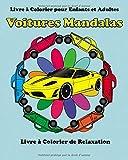 Livre a Colorier pour Enfants et Adultes: Voitures Mandalas: Livres a colorier de relaxation