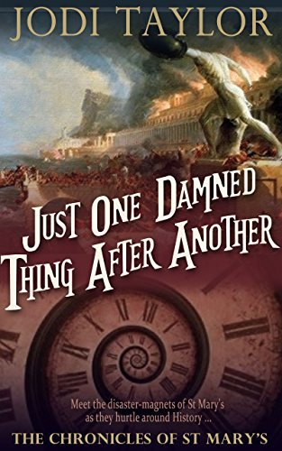 Just One Damned Thing After Another (The Chronicles of St. Mary's Series) by Jodi Taylor (2015-08-20)