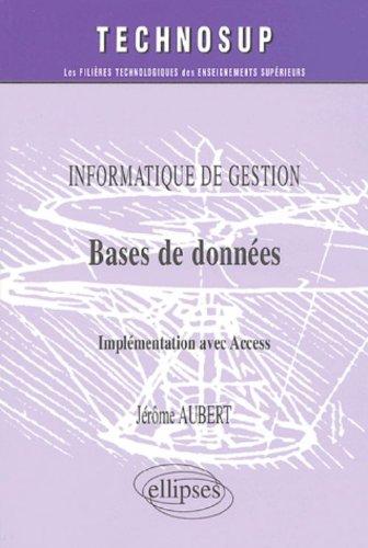 Base de données - Implémentation avec Access - (Niveau B) par Jérôme Aubert