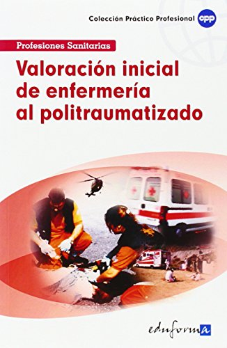 Valoración Inicial De Enfermería Al Politraumatizado (Pp - Practico Profesional) por Aa.Vv.