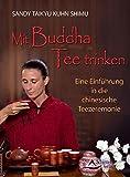 Mit Buddha Tee trinken - Eine Einführung in die chinesische Teezeremonie