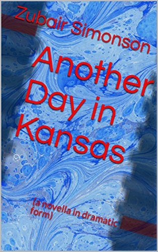 Another Day in Kansas: (a novella in dramatic form) (English Edition) Kansas Form