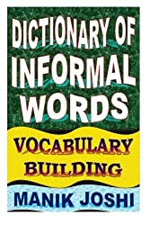 Dictionary of Informal Words: Vocabulary Building (English Word Power) (Volume 11) by Mr. Manik Joshi (2014-01-25)
