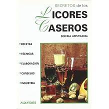 Secretos de los licores caseros / Secrets of Homemade Liqueurs (Secretos De... / Secrets of...) (Spanish Edition) by Aristizabal, Lascano (2004) Paperback