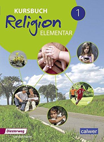 Kursbuch Religion Elementar - Ausgabe 2016: Schülerband 1