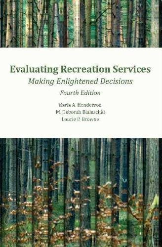 Evaluating Recreation Services, 4th Ed.: Making Enlightened Decisions por Karla A. Henderson