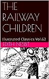 THE RAILWAY CHILDREN: Illustrated Classics Vol.62 (English Edition)