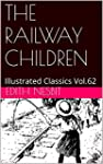 THE RAILWAY CHILDREN: Illustrated Cla...