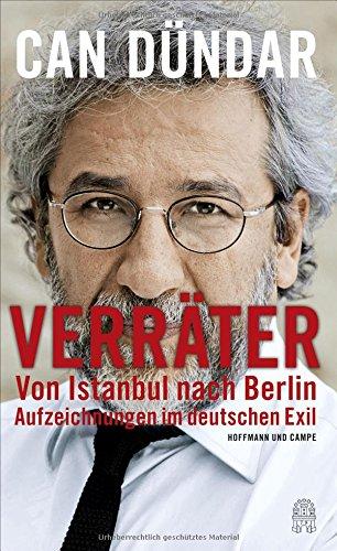 Verräter: Von Istanbul nach Berlin. Aufzeichnungen im deutschen Exil