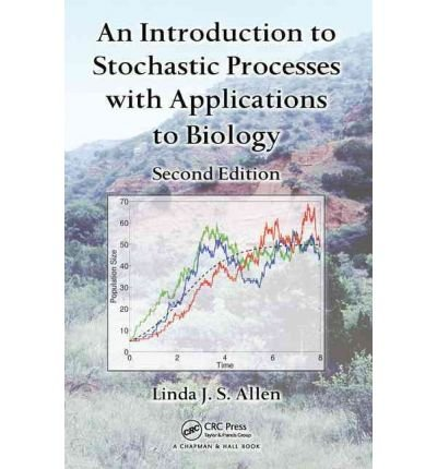An Introduction to Stochastic Processes with Applications to Biology by Allen, Linda J.S. ( AUTHOR ) Dec-16-2010 Hardback