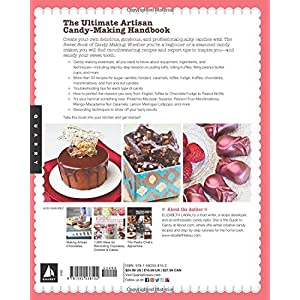 The Sweet Book of Candy Making: From the Simple to the Spectacular-How to Make Carame