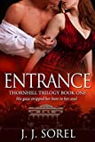 Entrance (Thornhill Trilogy Book 1) by J.J. Sorel