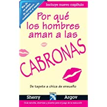 Por que los hombres aman a las cabronas / Why Men Love Bitches: De tapete a chica de ensueno / From Doormat to Dreamgirl - A Woman's Guide to Holding her Own in a Relationship