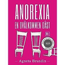 Anorexia - En ovälkommen gäst (Swedish Edition)