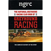 The Ngrc Book of Greyhound Racing: A Complete History of the Sport (Pelham Dogs)