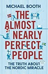 The Almost Nearly Perfect People by Booth, Michael (2014) Paperback