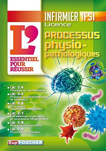 IFSI L'Essentiel pour réussir les processus physiopathologiques - Diplôme infirmier: Diplôme d'Etat infirmier