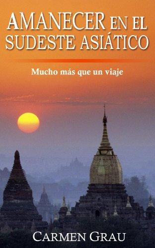 AMANECER EN EL SUDESTE ASIÁTICO por Carmen Grau