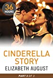 Cinderella Story Part 3 (36 Hours) by Elizabeth August front cover