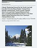 Climate Monitoring Protocol for the North Coast and Cascades Network: (Mount Rainier National Park, Olympic National Park, North Cascades National ... Park, Fort Vancouver National Historic Site)
