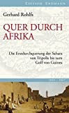 Quer durch Afrika: Die Erstdurchquerung der Sahara von Tripolis bis zum Golf von Guinea -