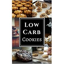 Low Carb Cookies: Assortment of Delicious Low Carb Diet Cookie Recipes! (English Edition)