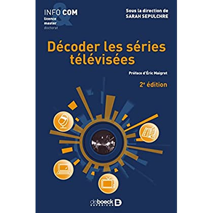 Décoder les séries télévisées (INFO&COM)