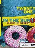 Twenty-one. In the sun. Per la Scuola media. Con espansione online. Con CD-Audio: 1