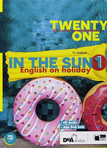 Twenty-one. In the sun. Per la Scuola media. Con espansione online. Con CD-Audio: 1