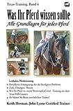 Was Ihr Pferd wissen sollte: Alle Grundlagen für jedes Pferd (Texas-Training, Band 4) - Keith Hosman