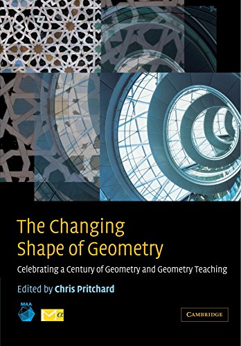 The Changing Shape of Geometry: Celebrating a Century of Geometry and Geometry Teaching (Maa Spectrum Series) by Chris Pritchard (Editor) (9-Jan-2003) Paperback