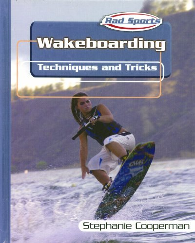 Wakeboarding: Techniques and Tricks (Rad Sports Techniques and Tricks) by Stephanie Cooperman (2003-01-02)