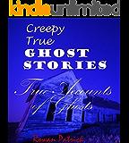 Creepy Ghost Stories, True Accounts of Ghosts.: True Ghost stories