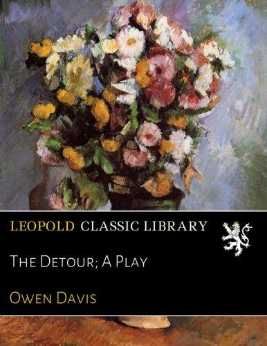 The Detour; A Play por Owen Davis