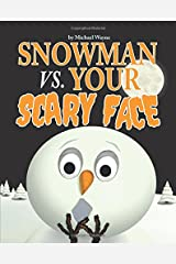 Snowman vs. Your Scary Face Taschenbuch