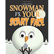Snowman vs. Your Scary Face