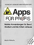 Apps für Profis – Mobile Anwendungen für Beruf, Studium & die Arbeit zuhause