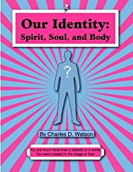 Our Identity: Spirit, Soul, and Body